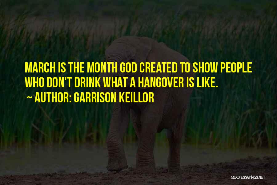 March Month Quotes By Garrison Keillor