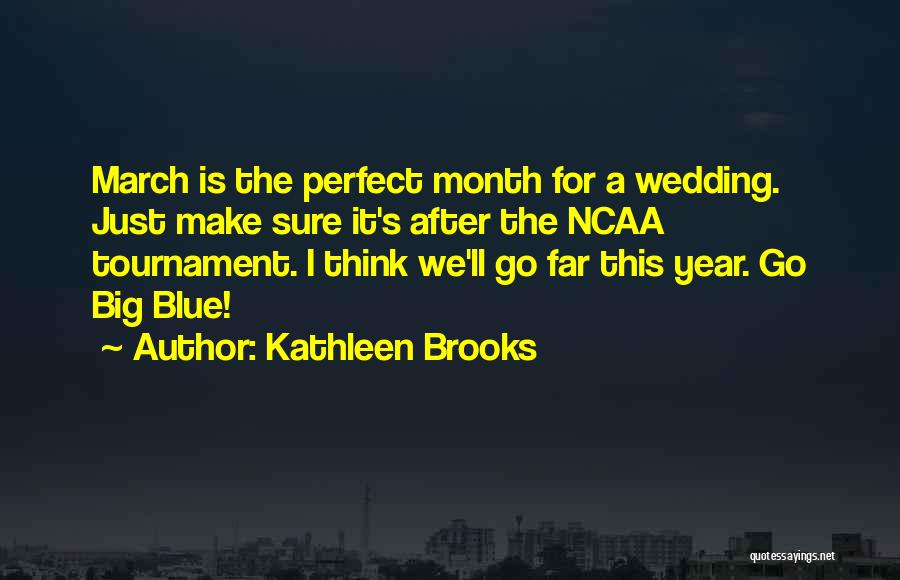 March Month Quotes By Kathleen Brooks
