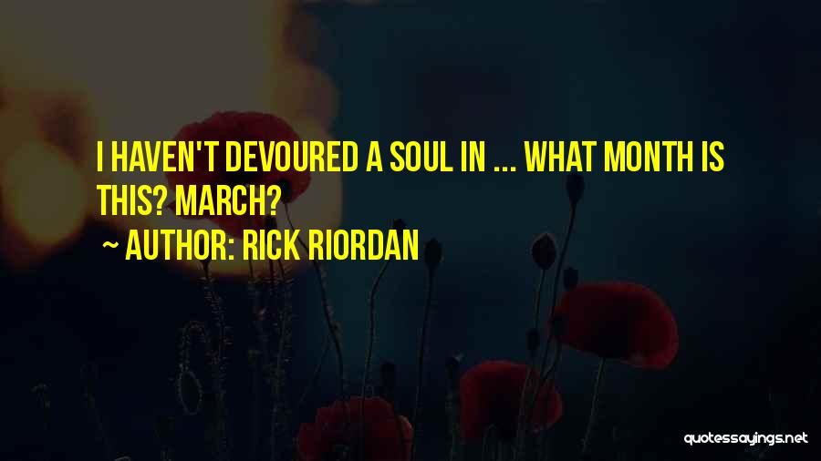 March Month Quotes By Rick Riordan