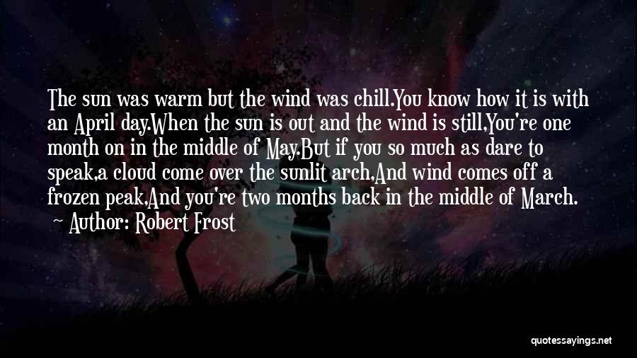 March Month Quotes By Robert Frost