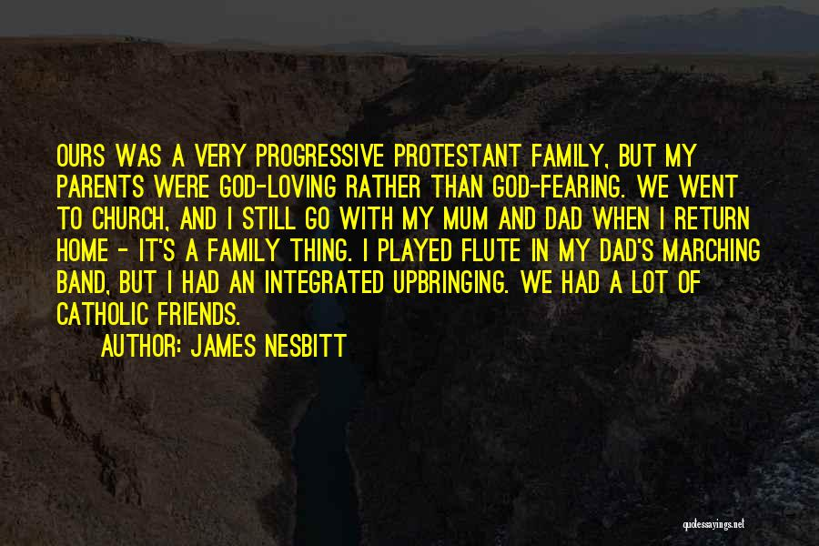 Marching Band Family Quotes By James Nesbitt