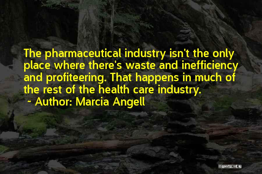 Marcia Angell Quotes 1165219