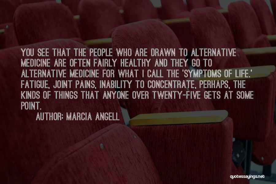 Marcia Angell Quotes 1564446