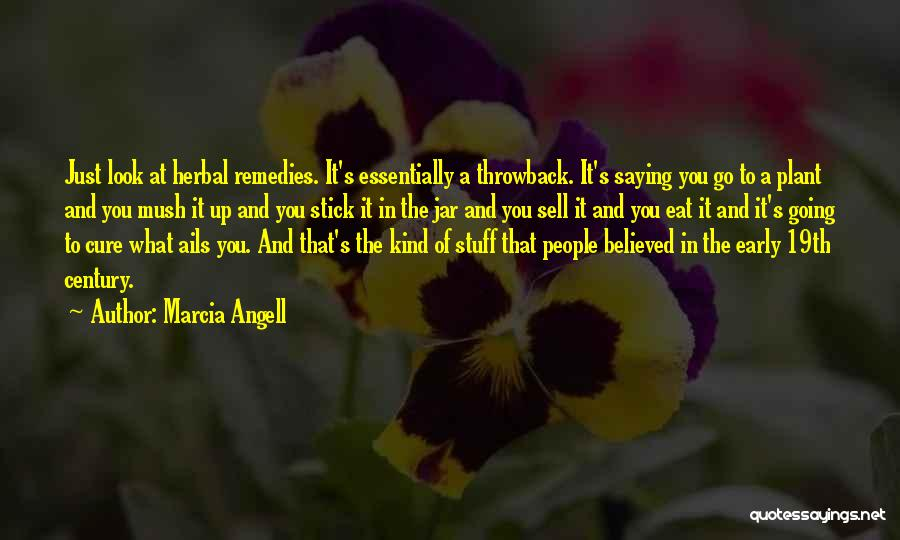 Marcia Angell Quotes 1841409