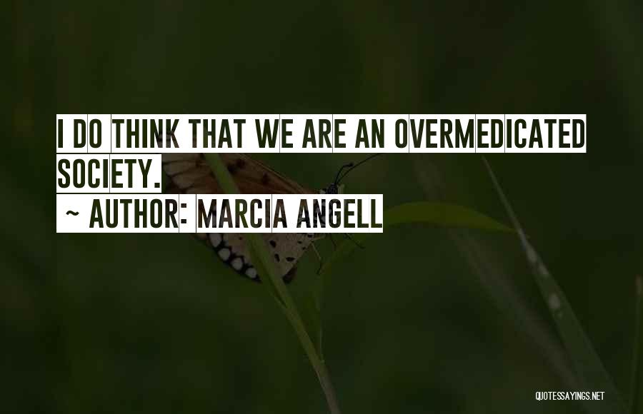 Marcia Angell Quotes 937632