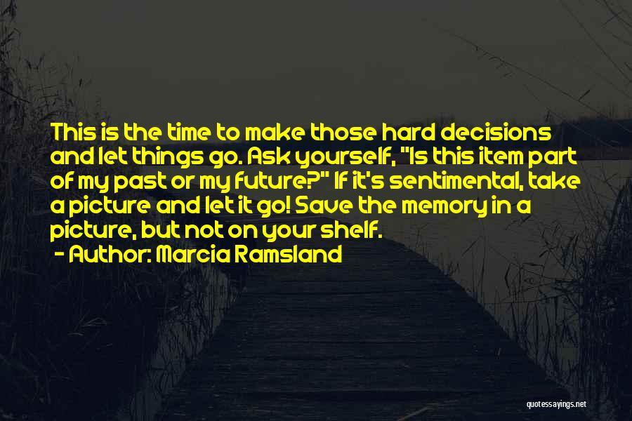 Marcia Ramsland Quotes 422735