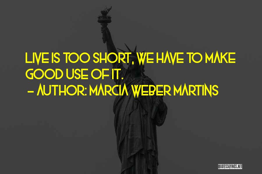 Marcia Weber Martins Quotes 1875900