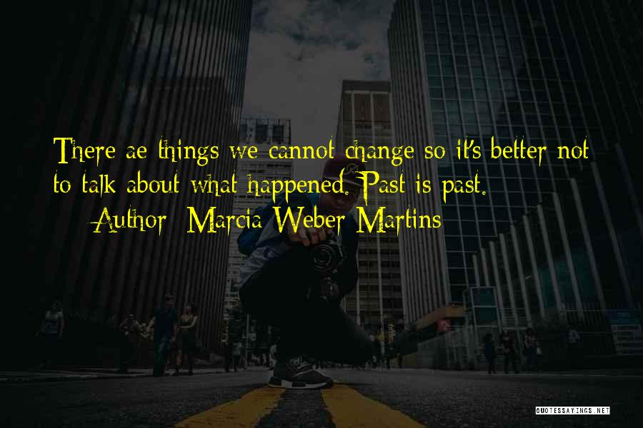 Marcia Weber Martins Quotes 2153684