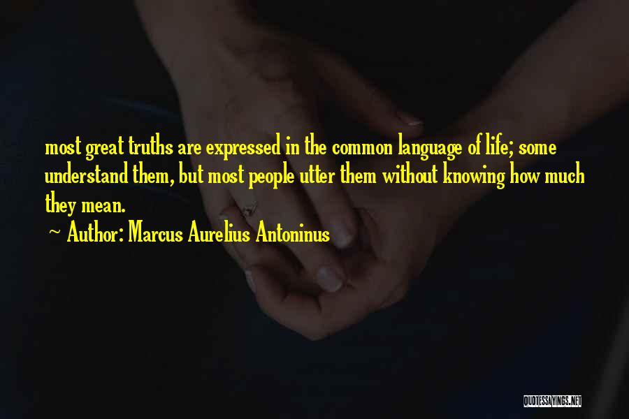 Marcus Aurelius Antoninus Quotes 1141409