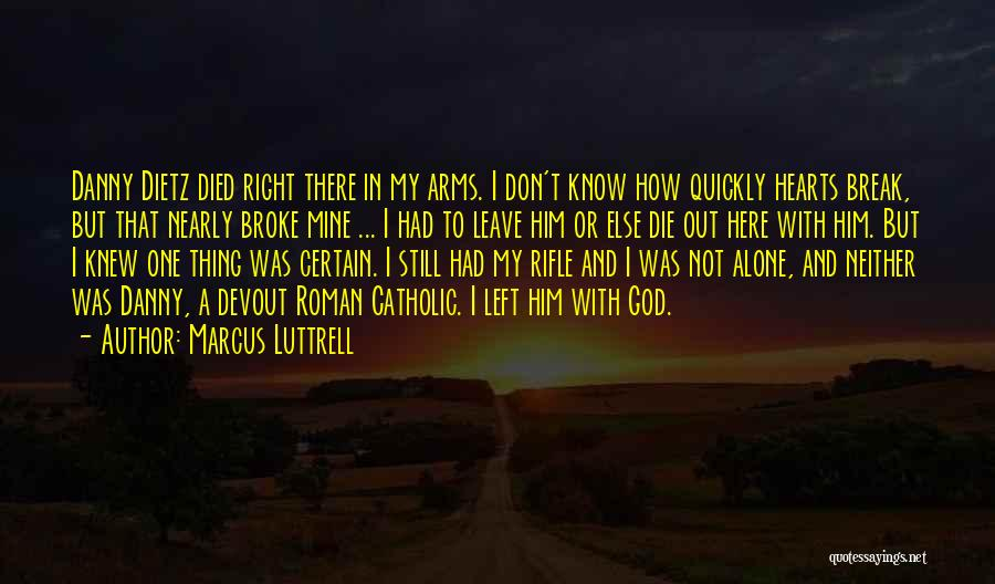 Marcus Luttrell Famous Quotes & Sayings