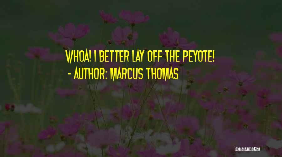 Marcus Thomas Quotes 313266