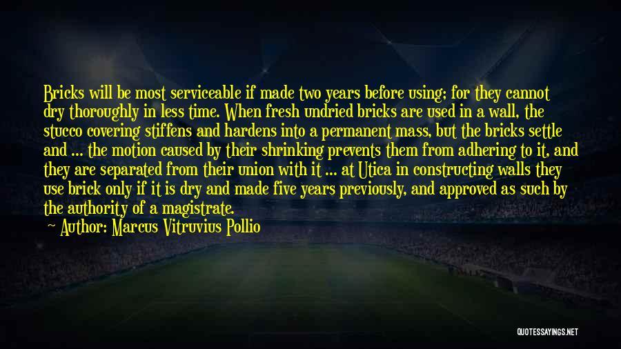Marcus Vitruvius Pollio Quotes 1016023