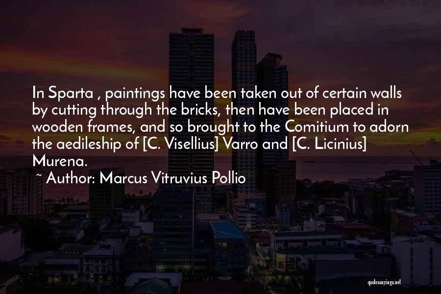 Marcus Vitruvius Pollio Quotes 1038712