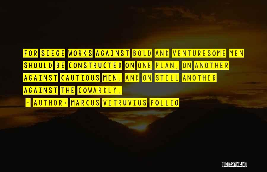 Marcus Vitruvius Pollio Quotes 1611027