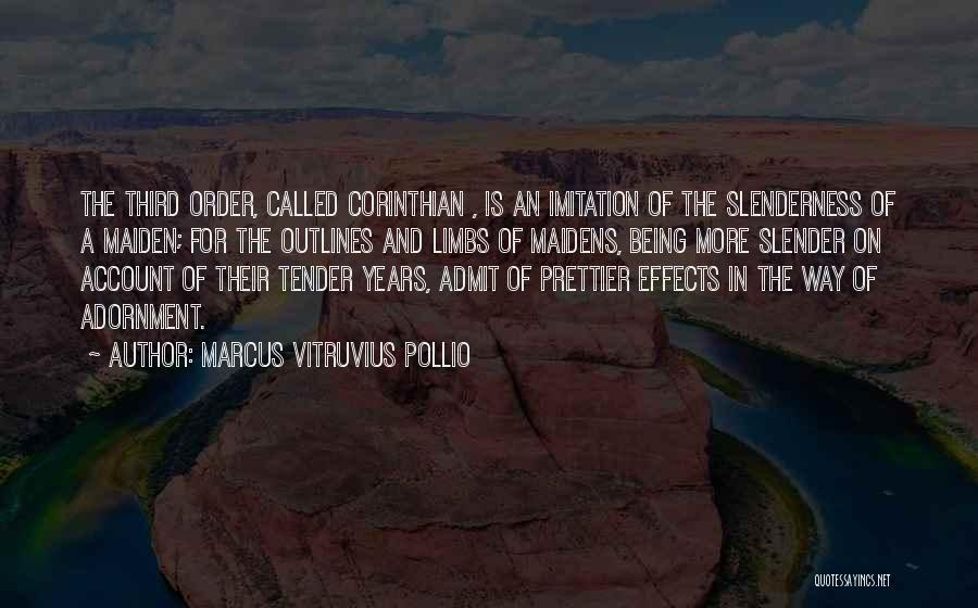 Marcus Vitruvius Pollio Quotes 1733022