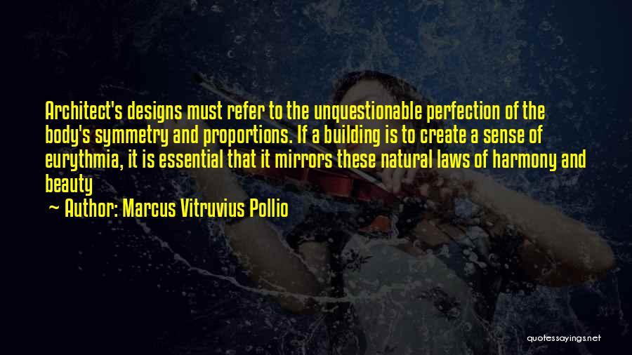 Marcus Vitruvius Pollio Quotes 1987829