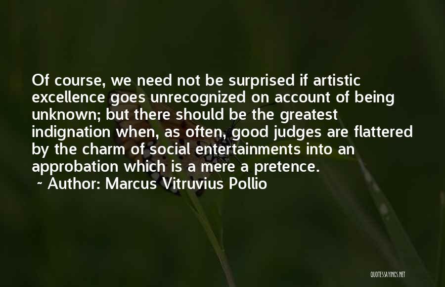 Marcus Vitruvius Pollio Quotes 899178