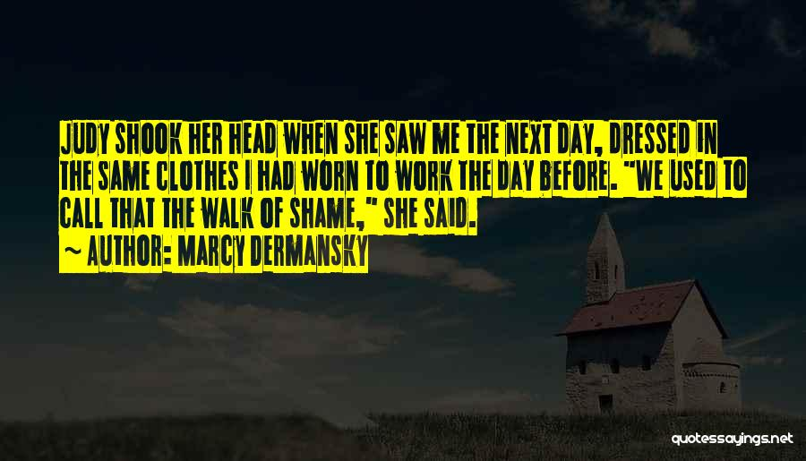 Marcy Dermansky Quotes 1265120