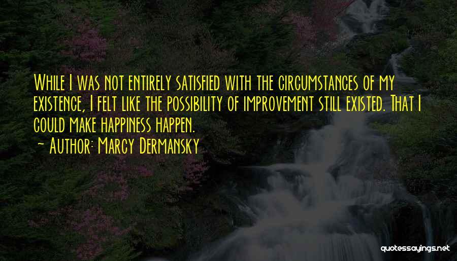 Marcy Dermansky Quotes 2108366