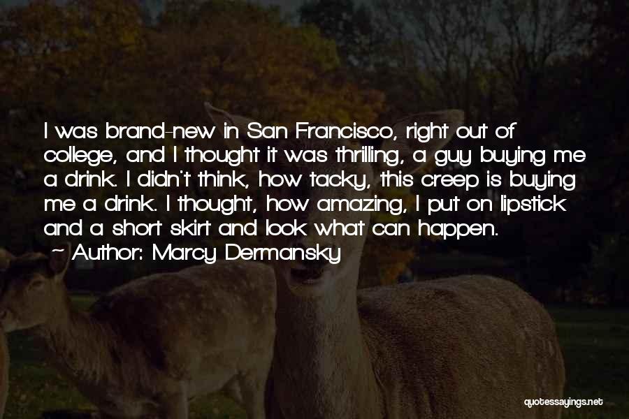 Marcy Dermansky Quotes 391039