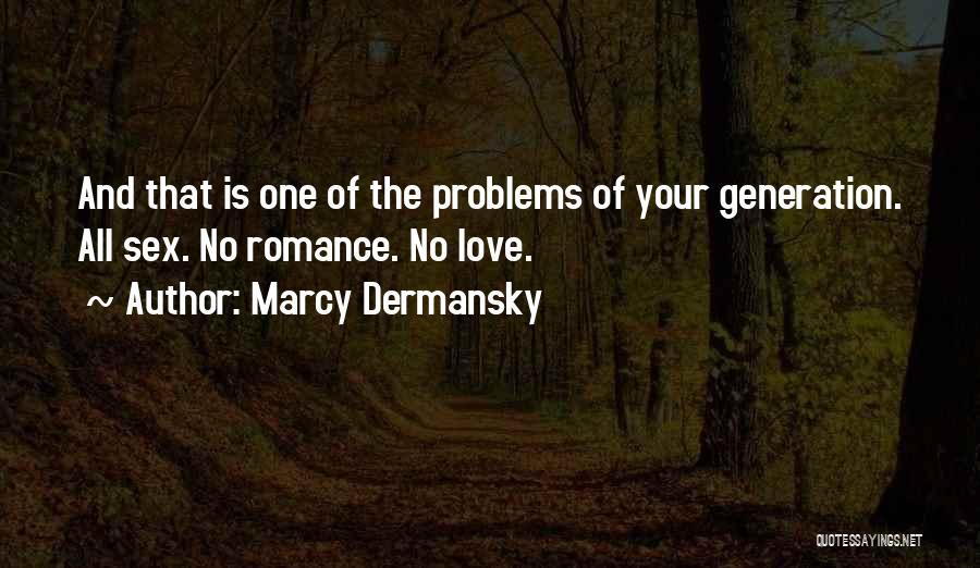 Marcy Dermansky Quotes 513845