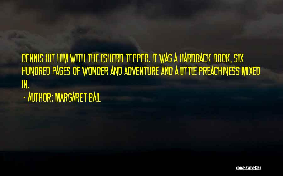 Margaret Ball Quotes 1091411