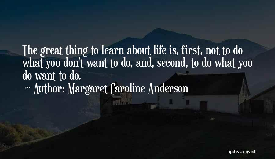 Margaret Caroline Anderson Quotes 1035367