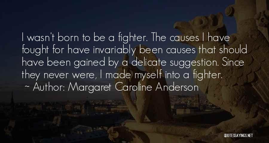 Margaret Caroline Anderson Quotes 1301557