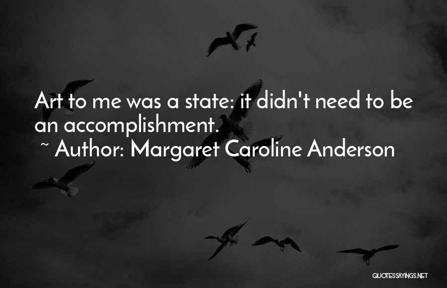 Margaret Caroline Anderson Quotes 595009
