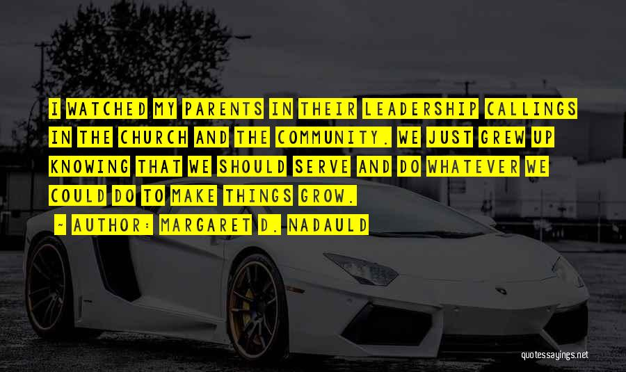 Margaret D. Nadauld Quotes 1062383