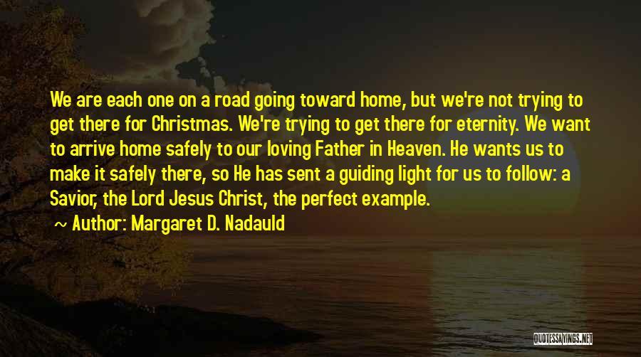 Margaret D. Nadauld Quotes 1116337