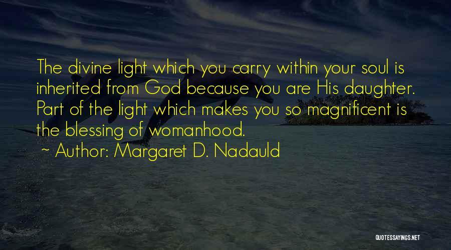 Margaret D. Nadauld Quotes 1187147