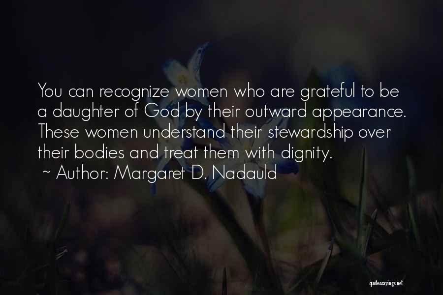 Margaret D. Nadauld Quotes 1216478