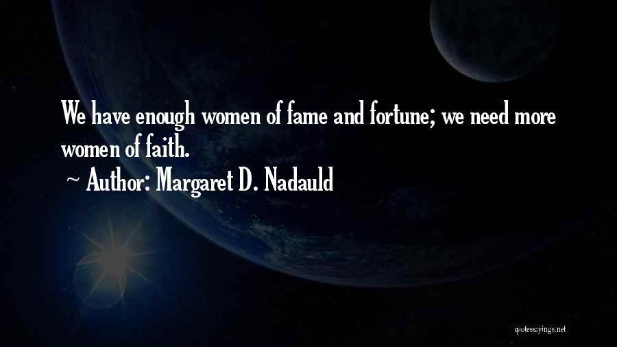 Margaret D. Nadauld Quotes 1600092