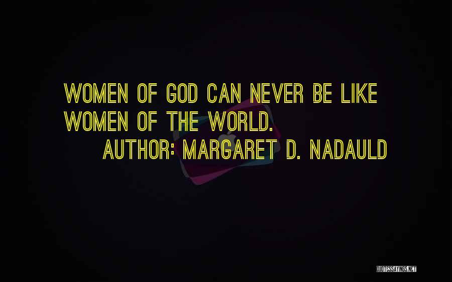 Margaret D. Nadauld Quotes 1753487
