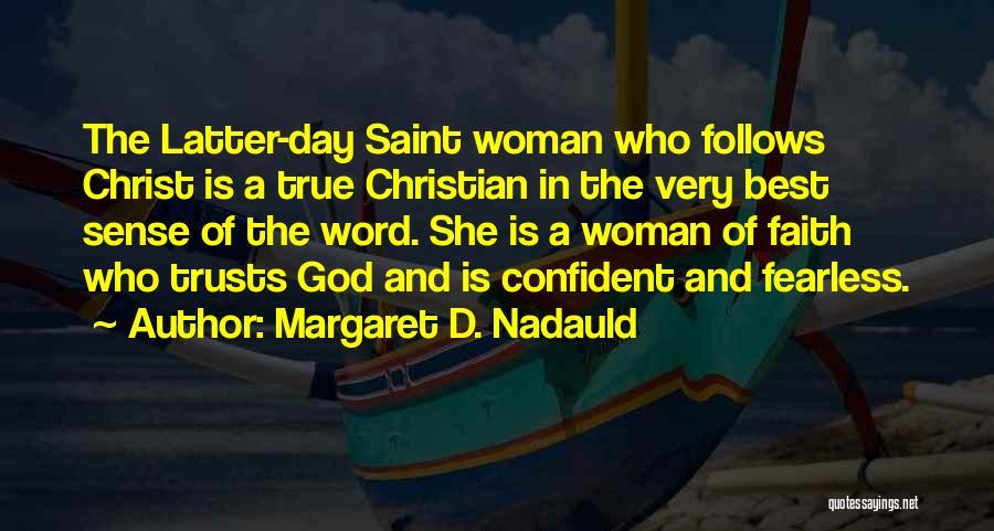 Margaret D. Nadauld Quotes 1921293