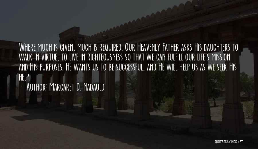 Margaret D. Nadauld Quotes 1922418