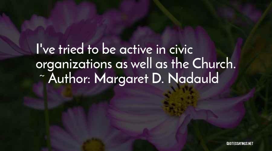 Margaret D. Nadauld Quotes 1973036
