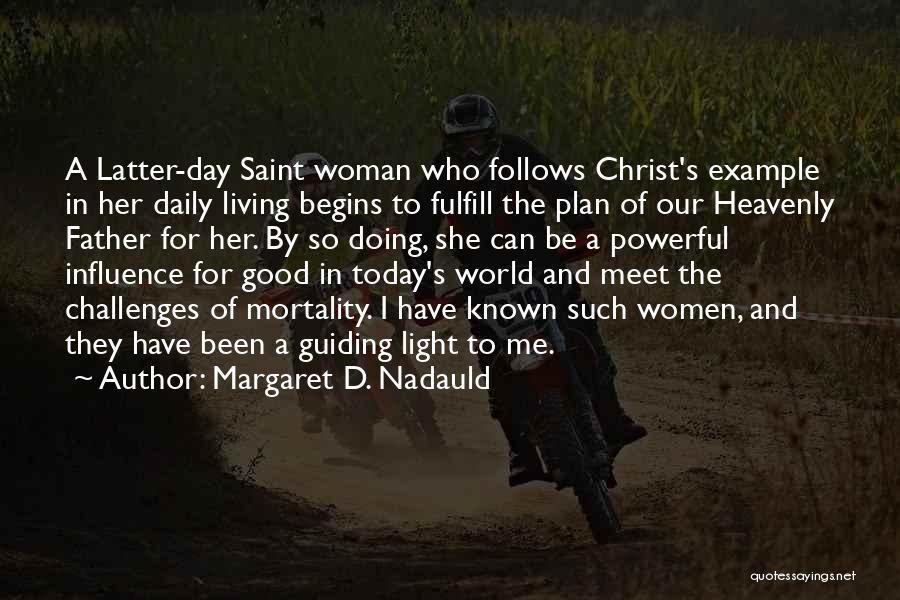 Margaret D. Nadauld Quotes 2118830