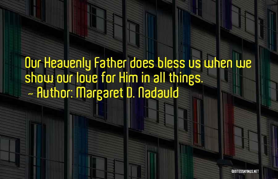 Margaret D. Nadauld Quotes 405703