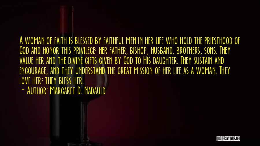 Margaret D. Nadauld Quotes 491079