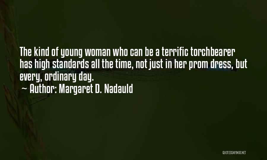 Margaret D. Nadauld Quotes 504286