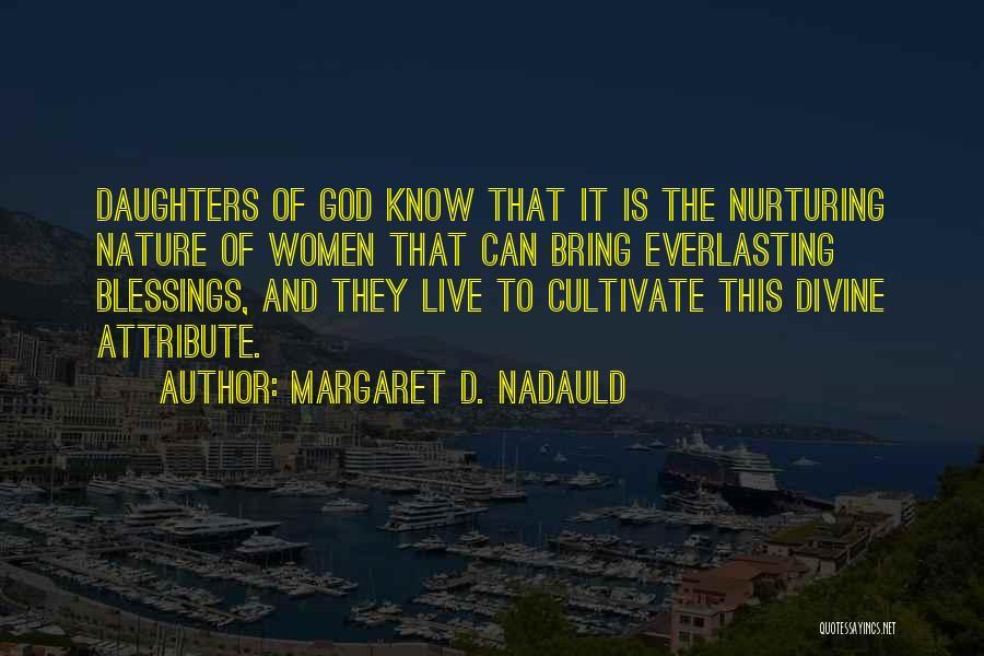 Margaret D. Nadauld Quotes 525251