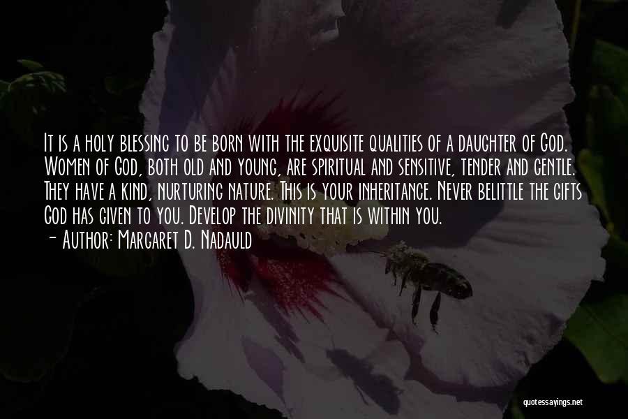 Margaret D. Nadauld Quotes 537128