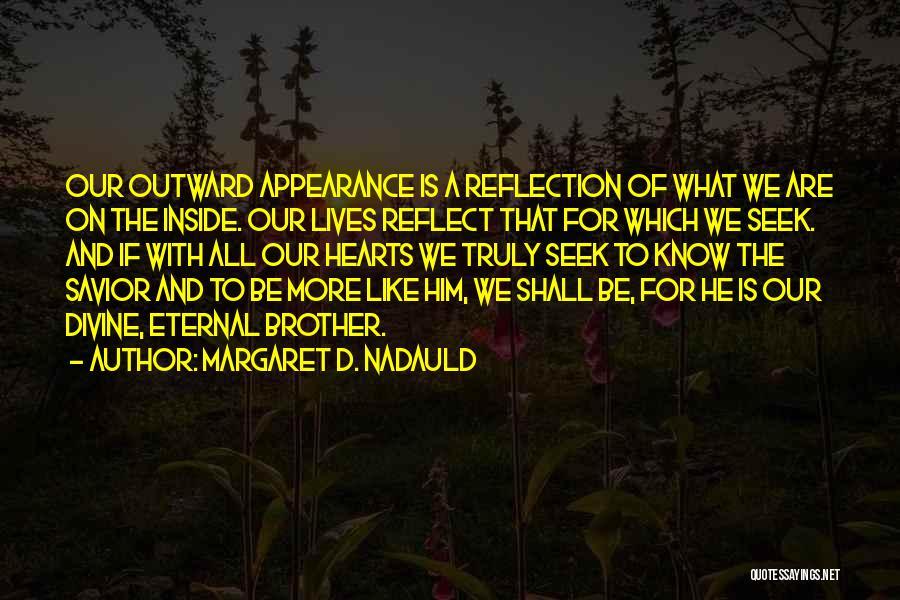 Margaret D. Nadauld Quotes 588885