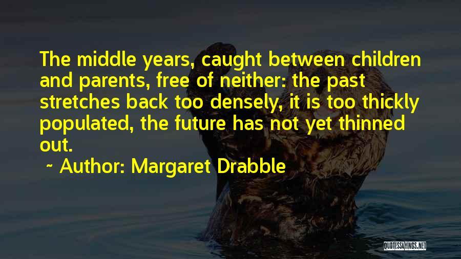 Margaret Drabble Quotes 101027