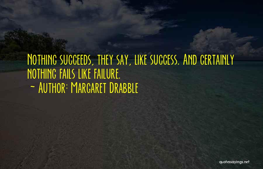Margaret Drabble Quotes 1421451