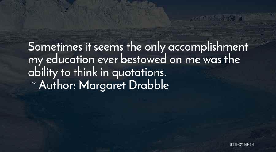 Margaret Drabble Quotes 165144