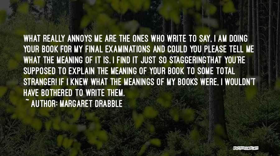 Margaret Drabble Quotes 2008390