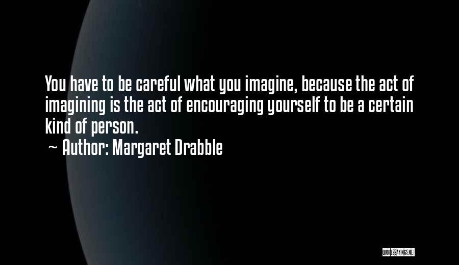 Margaret Drabble Quotes 710000